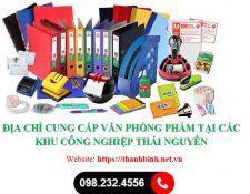 Địa chỉ cung cấp văn phòng phẩm tại các khu công nghiệp (KCN) Thái Nguyên